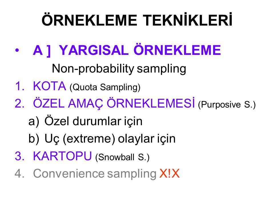 ÖRNEKLEME TEKNİKLERİ A ] YARGISAL ÖRNEKLEME Non-probability sampling